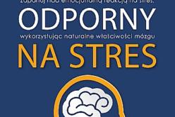 Naucz się  tak kontrolować swoje reakcje na stres, by ten nie niszczył Twojego życia