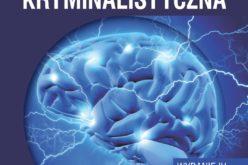 """""""Psychologia kryminalistyczna"""" w nowym wydaniu"""