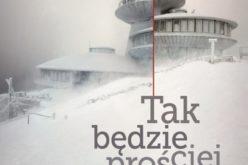 Tak będzie prościej – nowa powieśc Przemysława Semczuka