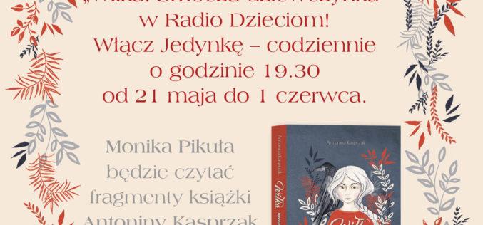"""""""Wiłka smocza dziewczynka"""" w Radio Dzieciom"""