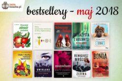 Bestsellery maja 2018 w Księgarni TaniaKsiążka.pl