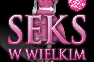 Seks w wielkim mieście – 20 lat od premeiry serialu… i jest kolejne wznowienie powieści!