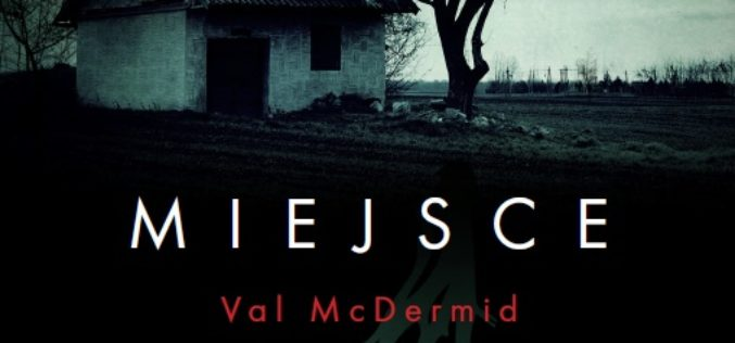 """Jeden z najlepszych kryminałów w historii – """"Miejsce egzekucji"""" Val McDermid już w sprzedaży!"""
