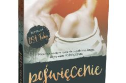 """""""Poświęcenie"""" Adriany Locke – powieść dla tych, którzy nie boją się wzruszeń"""