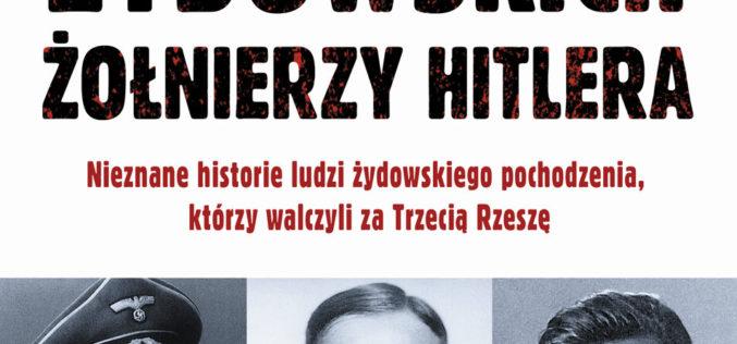Losy żydowskich żołnierzy Hitlera – od 28 sierpnia w księgarniach!