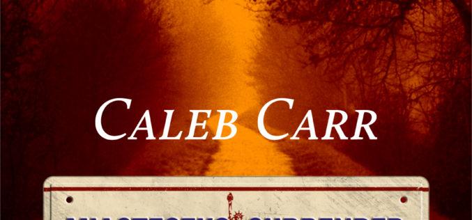 """""""Miasteczko Surrender"""" – nowa powieść Caleba Carra, autora bestsellerowego ALIENISTY – trafia do księgarń!"""