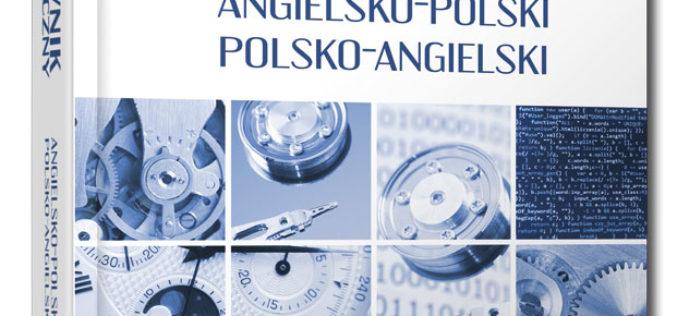 Nowość! Słownik techniczny angielsko-polski i polsko-angielski od wydawnictwa Edgard