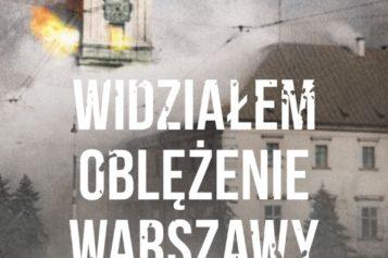 """""""Widziałem oblężenie Warszawy"""", niezwykła książka po 77 latach od premiery w Wielkiej Brytanii ukazuje się w Polsce!"""