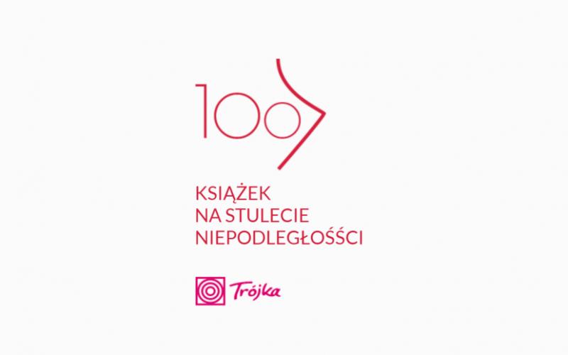 """""""100 książek na 100-lecie niepodległości"""""""