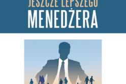 """Już 11września do księgarń trafi książka """"Vademecum jeszcze lepszego menedżera"""", znanego na świecie eksperta Micheala Armstronga"""