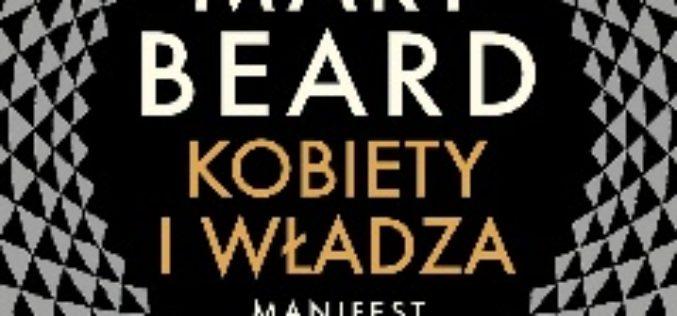 """Manifest feministyczny Mary Beard """"KOBIETY I WŁADZA"""""""