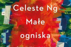 """Jedna z najważniejszych premier tego roku – bestsellerowe """"Małe ogniska"""" Celeste Ng od 3 października w księgarniach!"""