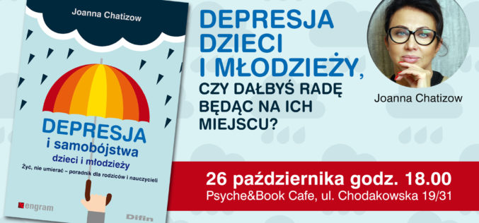 """Zapraszamy na spotkanie autorskie z Joanną Chatizow, autorką książki """"Depresja dzieci i młodzieży"""""""
