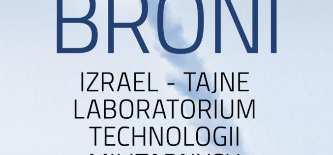 """""""Czarodzieje broni. Izrael – tajne laboratorium technologii militarnych"""" od 16.10 w księgarniach!"""