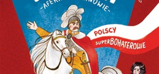 Jan III Sobieski. Polscy Superbohaterowie