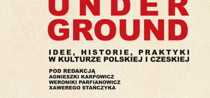 Awangarda/Underground. Idee, historie, praktyki w kulturze polskiej i czeskiej