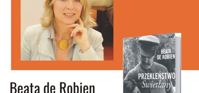 """Zapraszamy na spotkanie z Beatą de Robien autorką książki pt.  """"Przekleństwo Swietłany. Historia córki Stalina"""""""