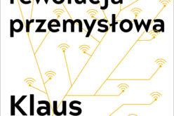 """""""Czwarta rewolucja przemysłowa"""" Klausa Schwaba już w sprzedaży!"""