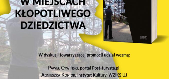 """Promocja książki Magdaleny Banaszkiewicz """"Turystyka w miejscach kłopotliwego dziedzictwa"""""""