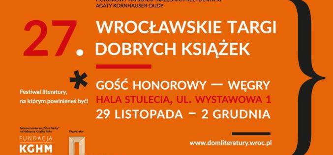 27. Wrocławskie Targi Dobrych Książek w Hali Stulecia! Gość honorowy – Węgry