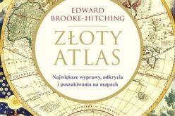 """""""Złoty atlas"""" nowa książka autora bestsellerowego """"Atlasu lądów niebyłych"""" już w księgarniach!"""