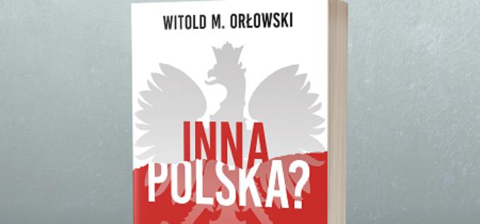 Dom Wydawniczy REBIS zaprasza na spotkanie z profesorem Orłowskim i dyskusję wokół jego najnowszej książki INNA POLSKA?