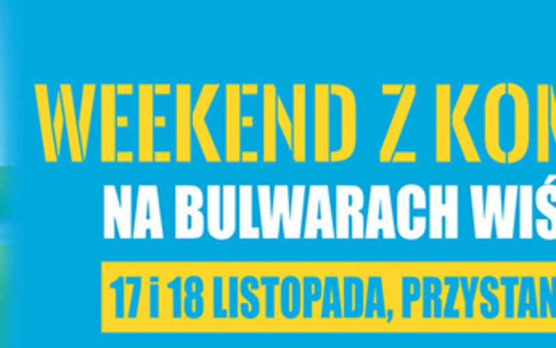 WEEKEND Z KOMIKSEM, 17 i 18 listopada na Bulwarach Wiślanych!