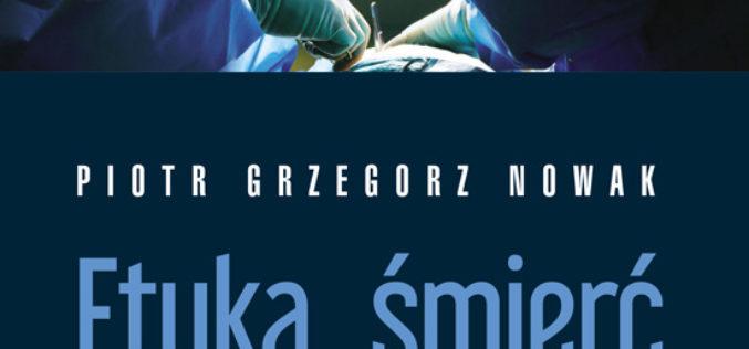 Piotr Grzegorz Nowak. Etyka, śmierć i transplantacje