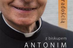 Bp Antoni Długosz o sobie samym