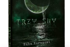 """""""Trzy sny"""" według Kuby Kornackiego"""
