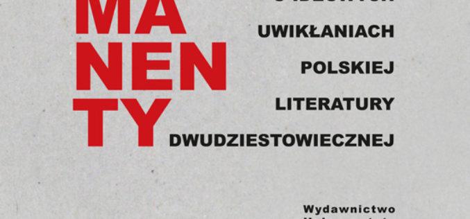 Polskie remanenty. Szkice o ideowych uwikłaniach polskiej literatury dwudziestowiecznej