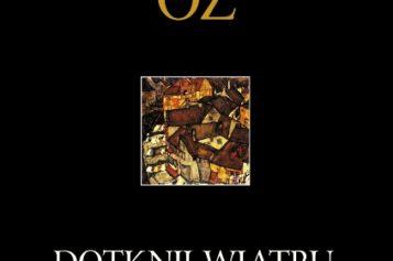 """Amos Oz """"Dotknij wiatru, dotknij wody"""""""