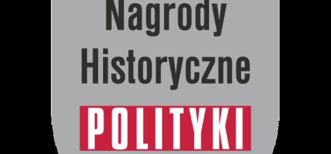Nagrody Historyczne POLITYKI 2019  – trwa nabór zgłoszeń