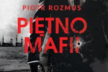 "Rozmus Piotr ""Piętno mafii"""