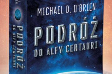 """Michael D. O'Brien zaprasza w """"Podróż do Alfy Centauri"""""""