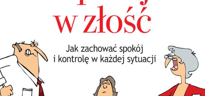 """Nowa książka Davida J. Liebermana pt. """"Nie wpadaj w złość"""" już od  26 lutego w księgarniach!"""
