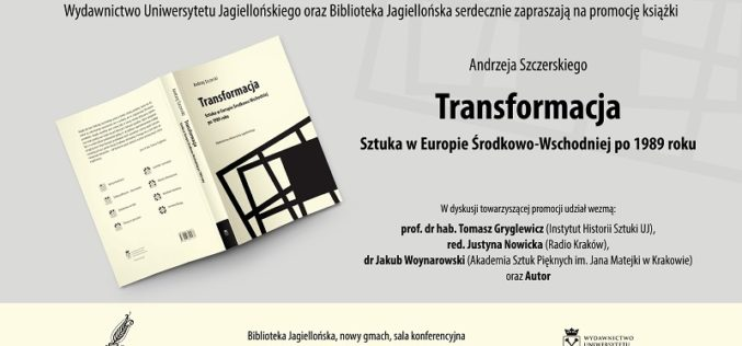 """Zapraszamy na promocję książki Andrzeja Szczerskiego """"Transformacja. Sztuka w Europie Środkowo-Wschodniej po 1989 roku"""""""