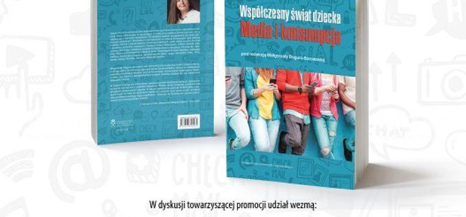 """Zapraszamy na promocję książki """"Współczesny świat dziecka. Media i konsumpcja"""""""