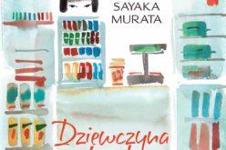 """Sayaka Murata, """"Dziewczyna z konbini"""""""