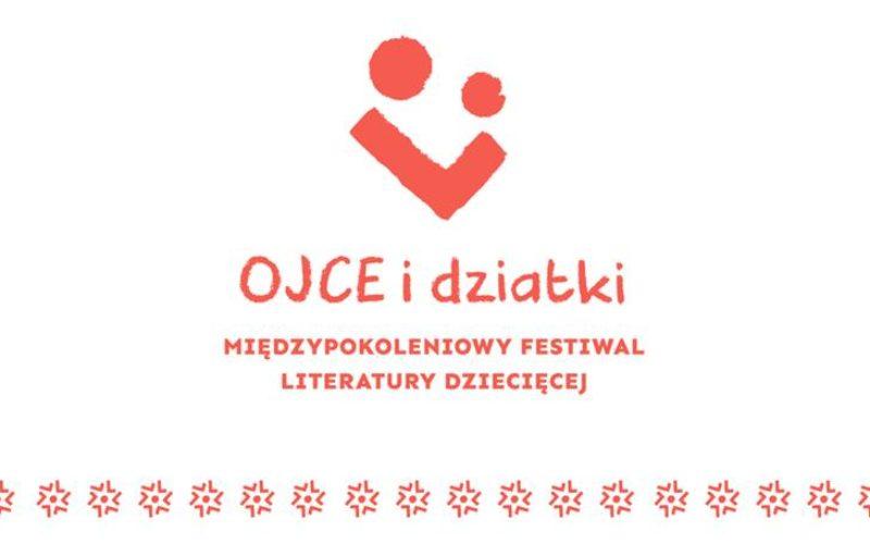 Ojce i dziatki – Międzypokoleniowy Festiwal Literatury Dziecięcej 2020