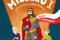 Polscy Superbohaterowie: Mieszko I. Tajemnicze drewienko