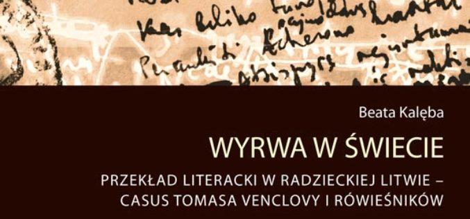 Wyrwa w świecie. Przekład literacki w sowieckiej Litwie – casus Tomasa Venclovy i rówieśników