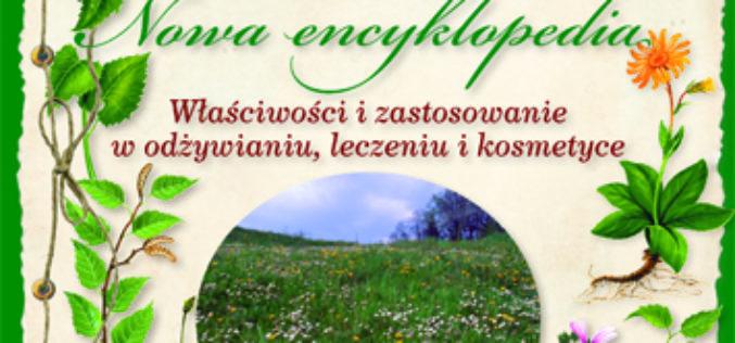 Zioła. Nowa encyklopedia. Właściwości i zastosowanie w odżywianiu, leczeniu i kosmetyce