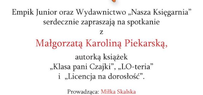 Zaproszenie na spotkanie z Małgorzatą Karoliną Piekarską