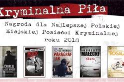 Nominacje do Nagrody dla Najlepszej Polskiej Miejskiej Powieści Kryminalnej roku 2018