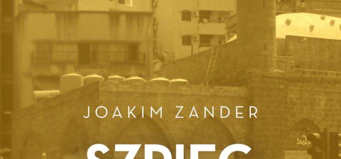"""Zander Joakim, """"Szpieg z Bejrutu"""""""