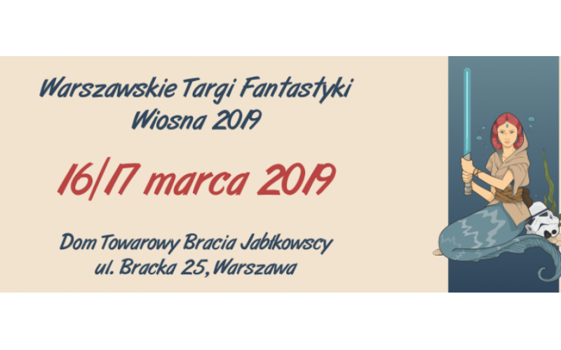 Już w ten weekend wiosenna edycja Warszawskich Targów Fantastyki