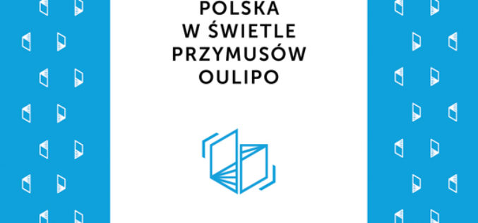 Literatura polska w świetle przymusów Oulipo
