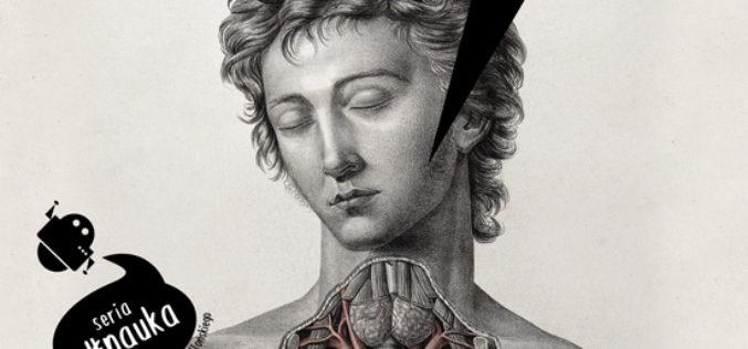 Magia bioinżynierii. Ciało, geny i medycyna przyszłości