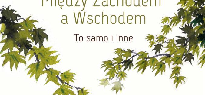 """Zapraszamy na promocję książki Beaty Szymańskiej """"Między Zachodem a Wschodem. To samo i inne"""""""